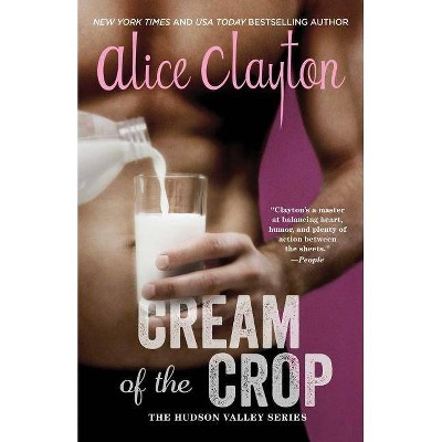Cream of the Crop, 2 - (Hudson Valley) by  Alice Clayton (Paperback)
