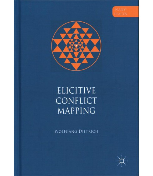 Elicitive Conflict Mapping -  (Many Peaces) by Wolfgang Dietrich (Hardcover) - image 1 of 1