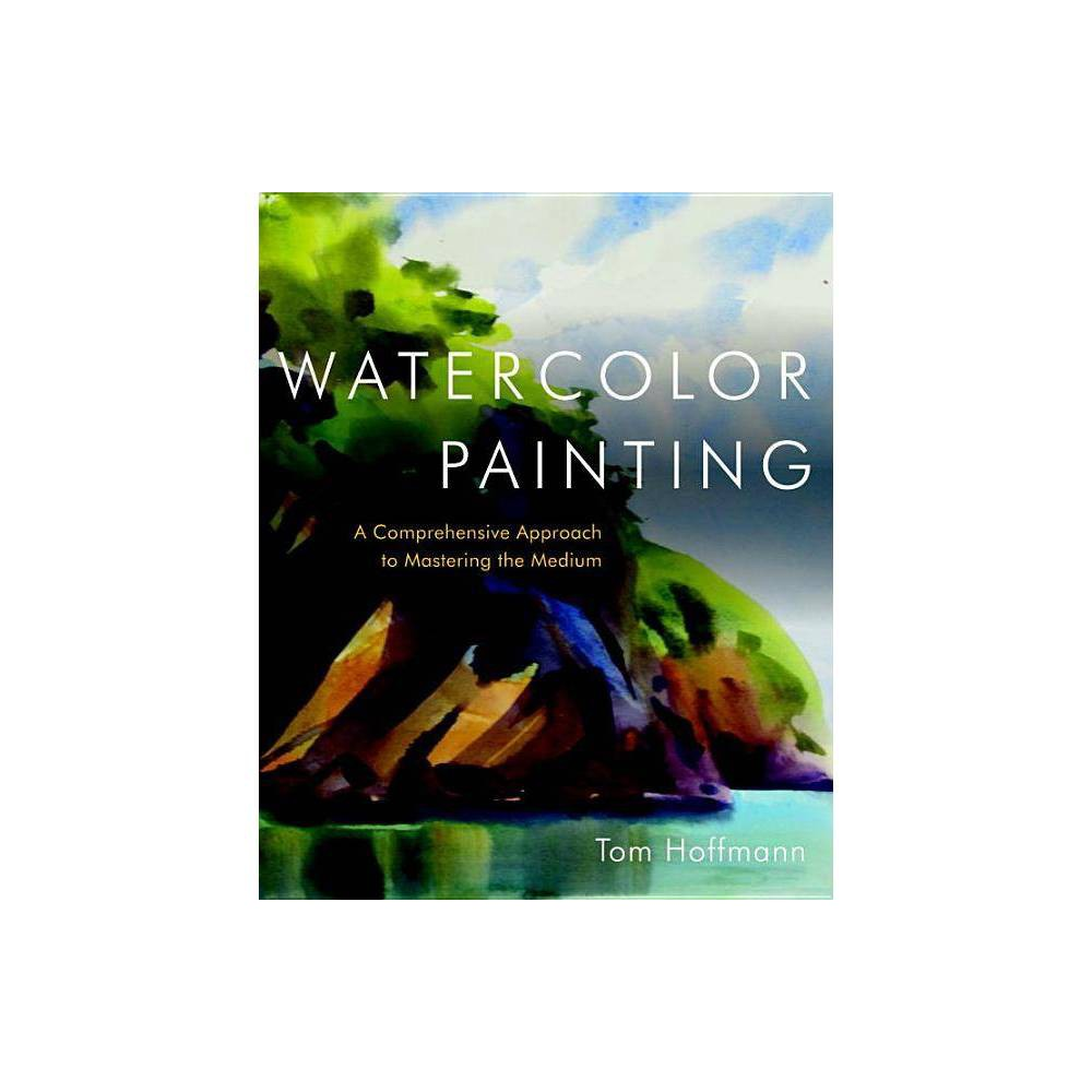 Watercolor Painting By Tom Hoffmann Hardcover