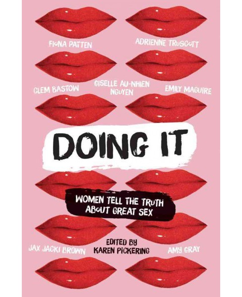 Doing It : Women Tell the Truth About Great Sex -  (Paperback) - image 1 of 1