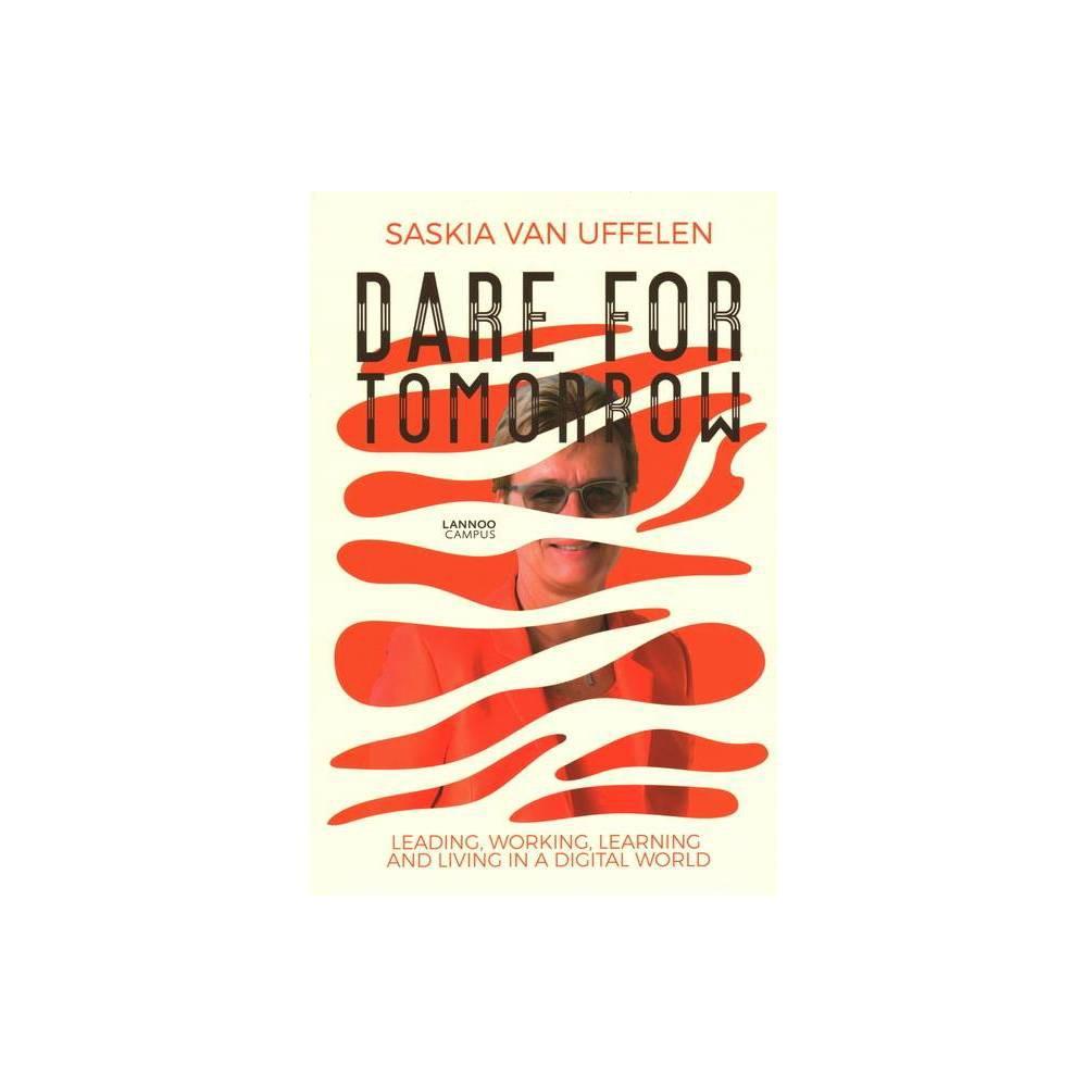 Dare For Tomorrow By Saskia Van Uffelen Hardcover