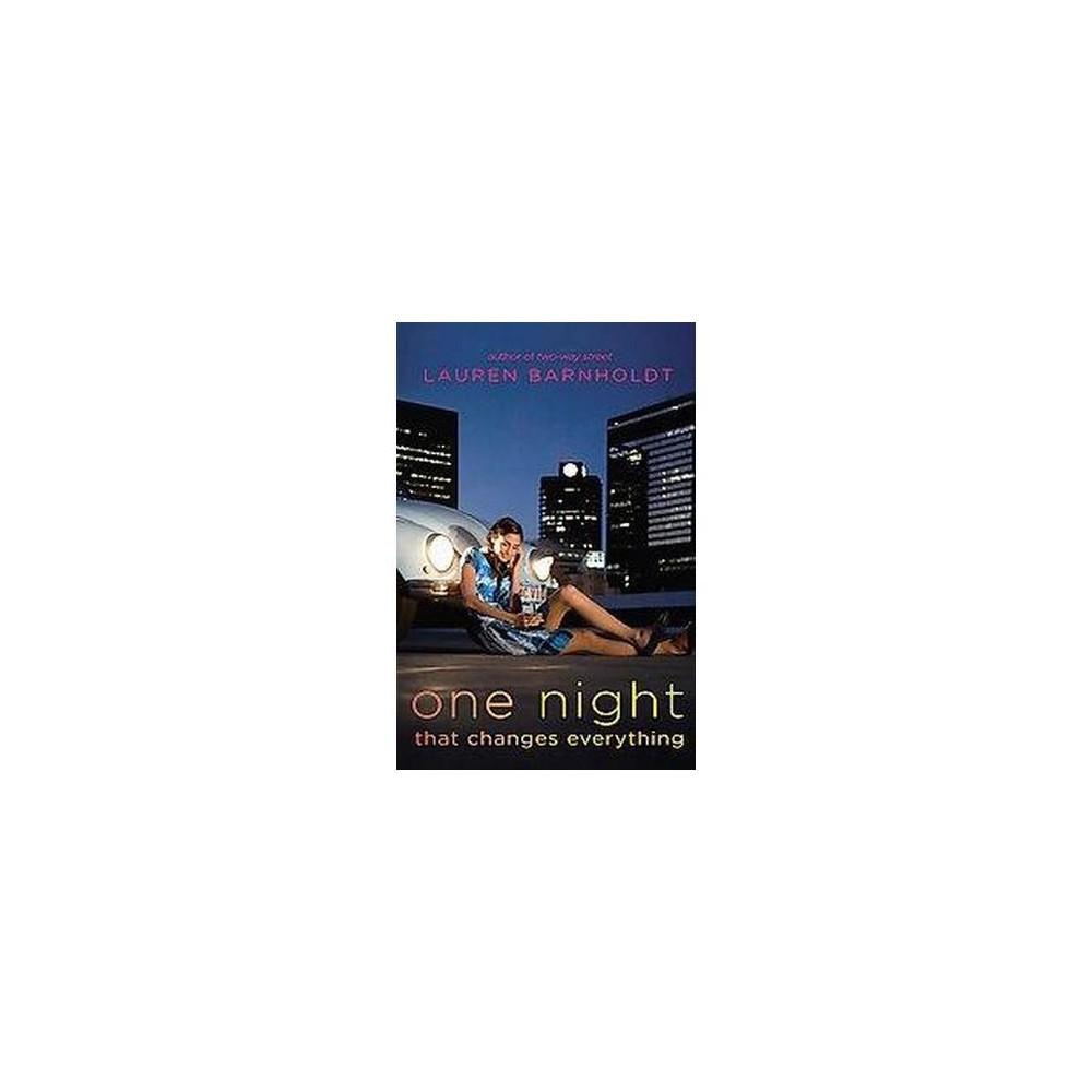 One Night That Changes Everything (Paperback) (Lauren Barnholdt)