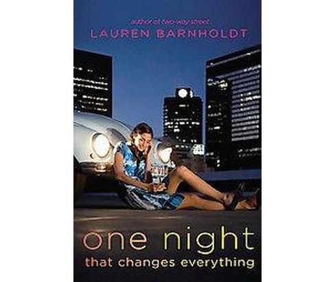 One Night That Changes Everything (Paperback) (Lauren Barnholdt) - image 1 of 1