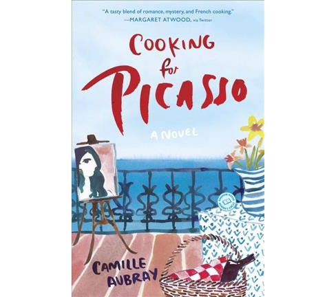 Cooking for Picasso (Reprint) (Paperback) (Camille Aubray) - image 1 of 1