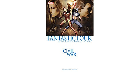 Civil War : Fantastic Four (Reprint) (Paperback) (J. Michael Straczynski & Dwayne McDuffie & Stan Lee & - image 1 of 1