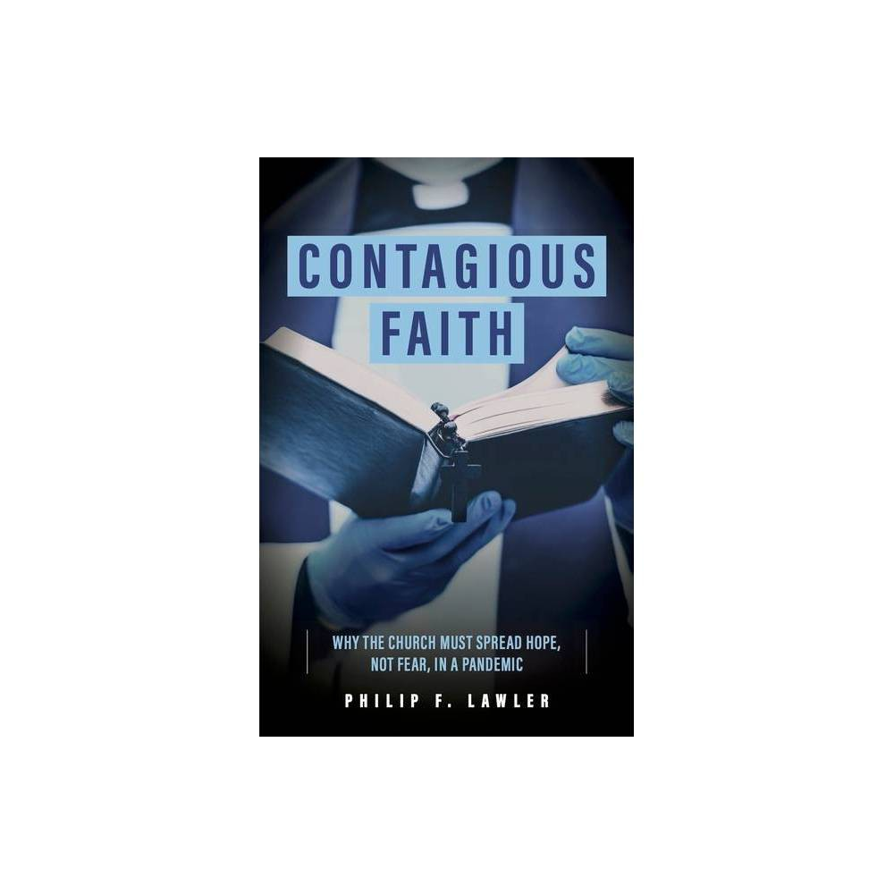 Contagious Faith By Philip Lawler Paperback