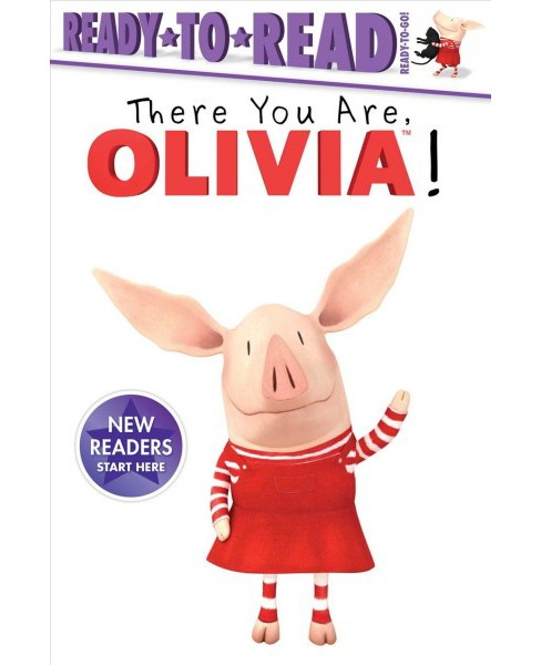 There You Are, Olivia! -  (Ready-to-Read. Ready-to-Go!) by Cala Spinner (Paperback) - image 1 of 1