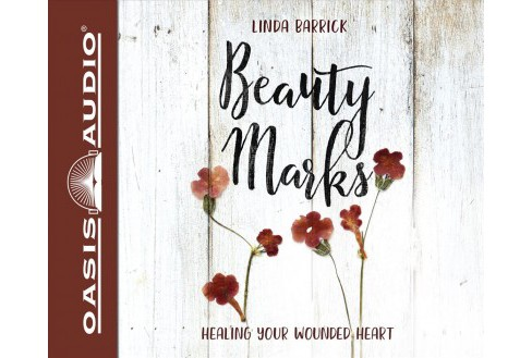 Beauty Marks : Healing Your Wounded Heart, PDF included -  Unabridged by Linda Barrick (CD/Spoken Word) - image 1 of 1