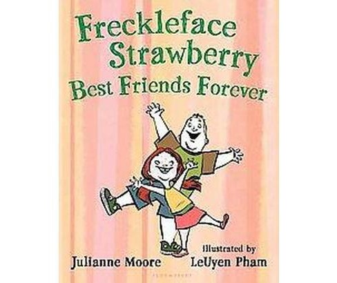 Freckleface Strawberry : Best Friends Forever (Hardcover) (Julianne Moore) - image 1 of 1