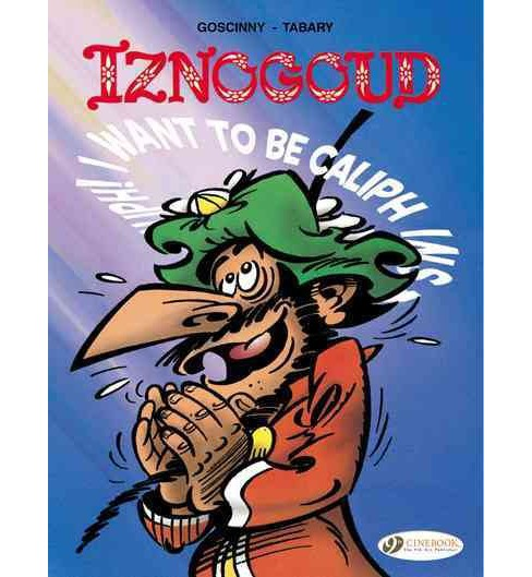 Iznogoud 13 : I Want to Be Caliph Instead of the Caliph (Paperback) (Rene Goscinny) - image 1 of 1