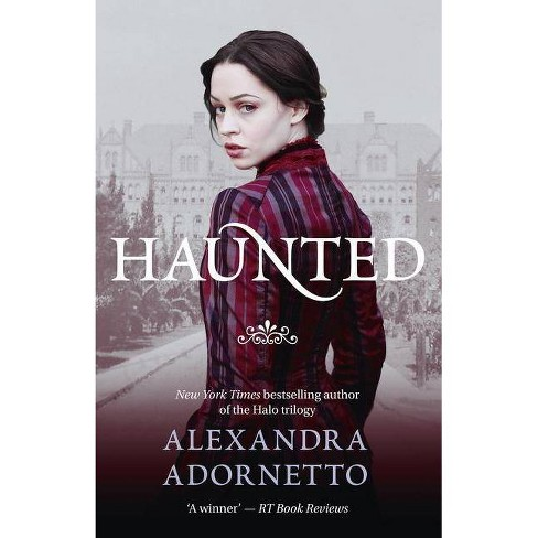 Haunted (Ghost House, Book 2) - by  Alexandra Adornetto (Paperback) - image 1 of 1