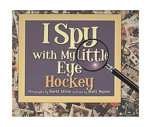 I Spy With My Little Eye : Hockey (School And Library) (Matt Napier) - image 1 of 1