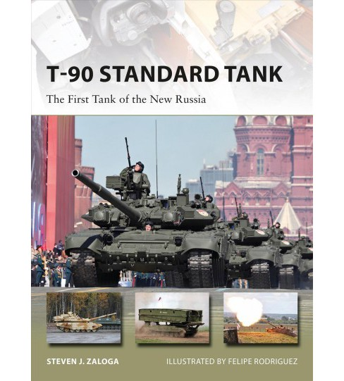 T-90 Standard Tank : The First Tank of the New Russia (Paperback) (Steven J. Zaloga) - image 1 of 1