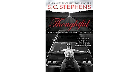 Thoughtful ( Thoughtless) (Paperback) by S. C. Stephens - image 1 of 1