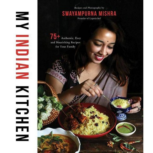 My Indian Kitchen - by  Swayampurna Mishra (Paperback) - image 1 of 1