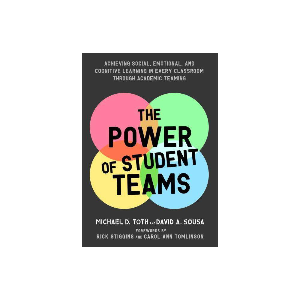 Power of Student Teams - by Michael D Toth & David a Sousa (Paperback)