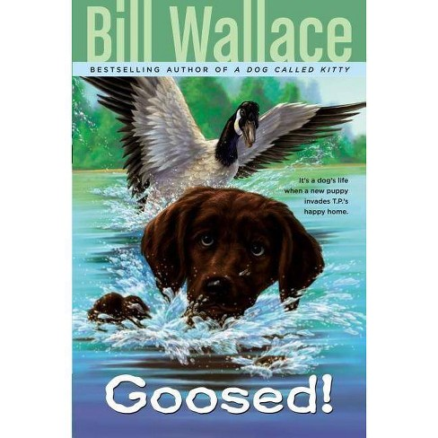 Goosed! - by  Bill Wallace (Paperback) - image 1 of 1