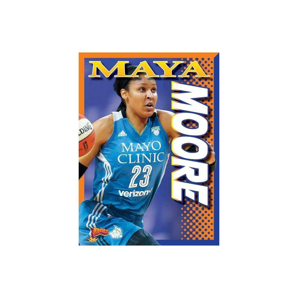 Maya Moore Player Profiles By Barbara Lowell Paperback