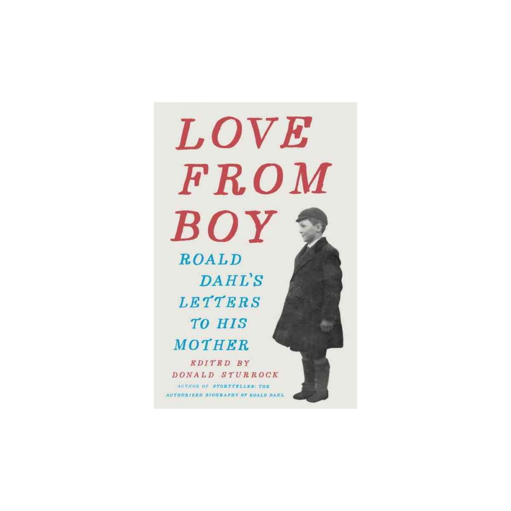 Love from Boy : Roald Dahl's Letters to His Mother (Hardcover) (Donald Sturrock)
