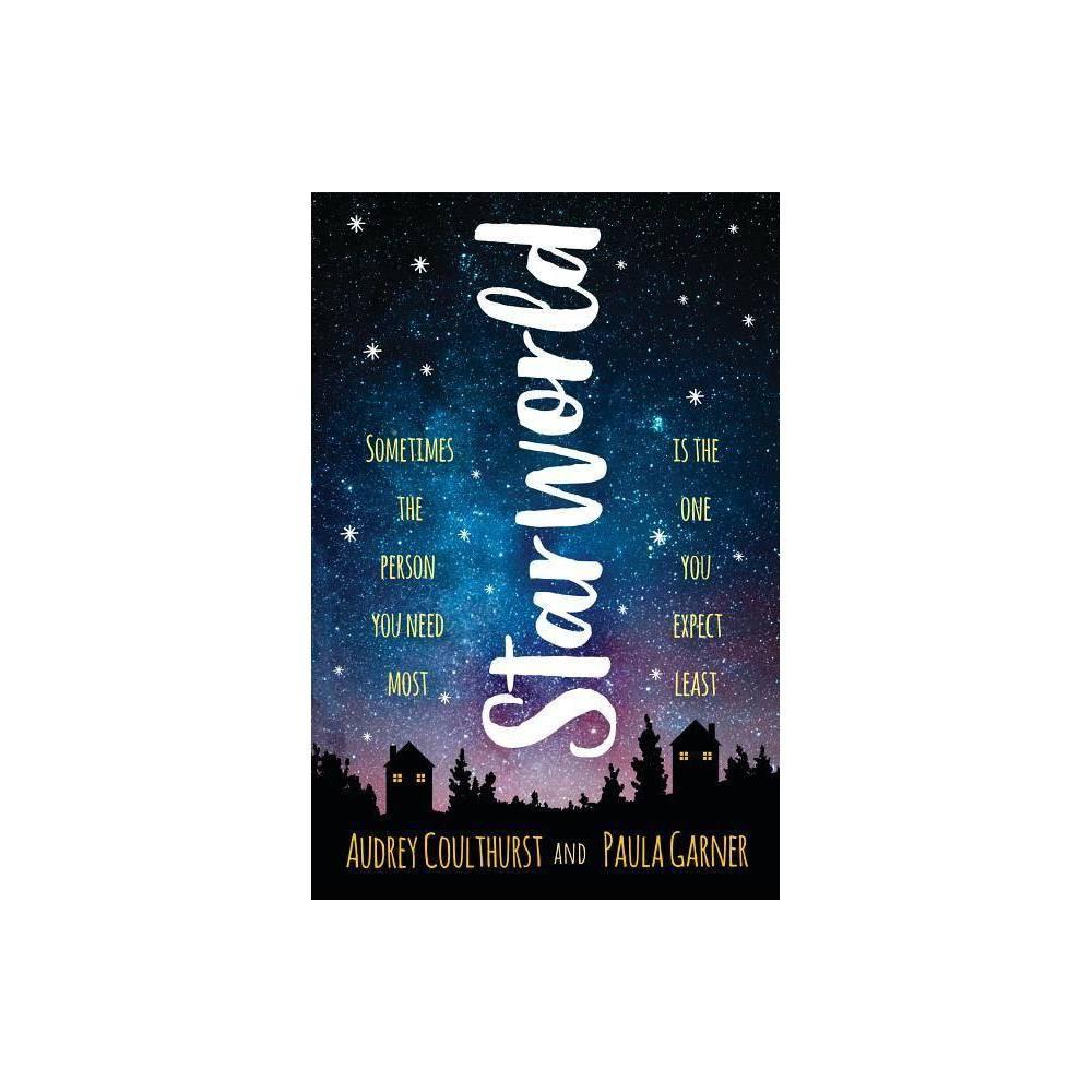 Starworld By Audrey Coulthurst Paula Garner Hardcover