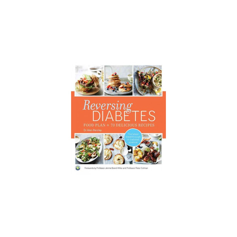 Reversing Diabetes : Food Plan and 70 Delicious Recipes (Paperback) (Alan Barclay)