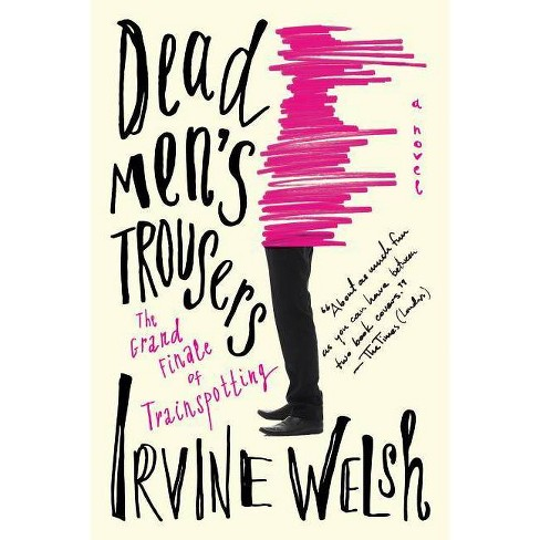 Dead Men's Trousers - by  Irvine Welsh (Hardcover) - image 1 of 1