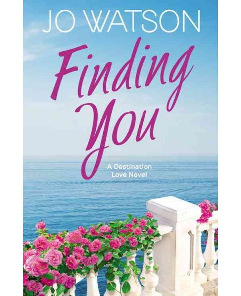 Finding You -  (Destination Love) by Jo Watson (Paperback) - image 1 of 1