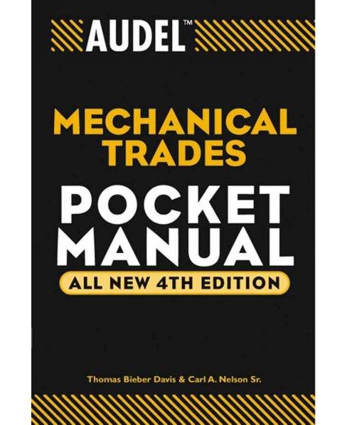 Audel Mechanical Trades Pocket Manual -  by Thomas Bieber Davis & Carl A. Nelson (Paperback) - image 1 of 1