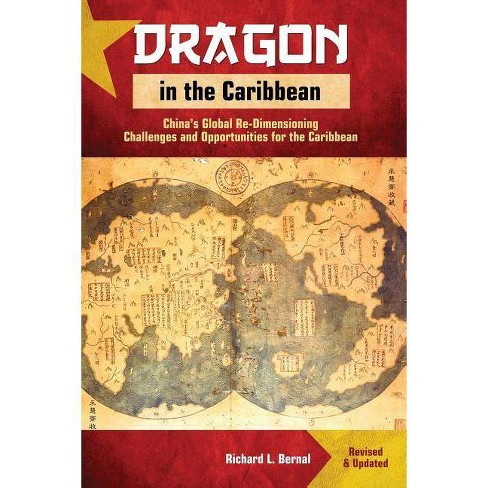 Dragon in the Caribbean - Revised & Updated - by Richard L Bernal  (Paperback)