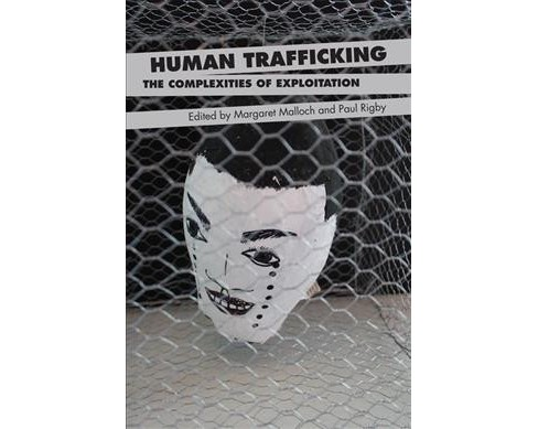 Human Trafficking : The Complexities of Exploitation -  Reprint (Paperback) - image 1 of 1