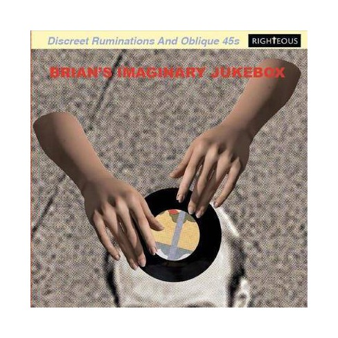 Various - Brian's Imaginary Jukebox: Discreet Ruminations and Oblique 45s (CD) - image 1 of 1
