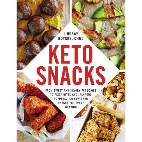 Keto Snacks : From Sweet and Savory Fat Bombs to Pizza Bites and Jalapeño Poppers, 100 Low-carb - image 1 of 1
