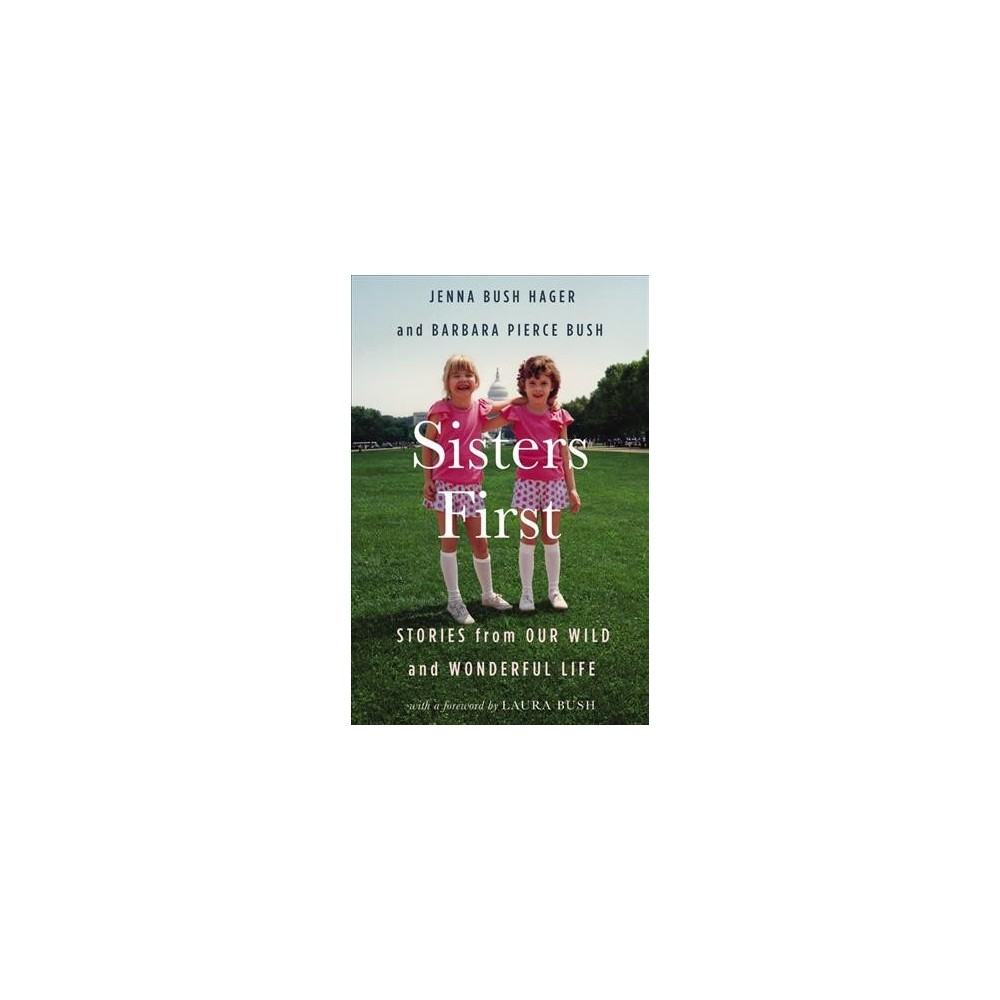 Sisters First : Stories from Our Wild and Wonderful Life - Large Print (Hardcover)