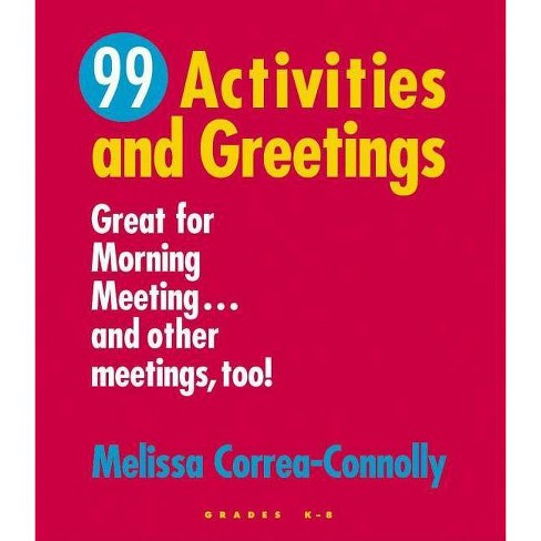 99 Activities and Greetings, Grades K-8 - by  Melissa Correa-Connolly (Paperback) - image 1 of 1