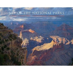 Art of the National Parks - by  Susan Hallsten McGarry & Jean Stern & Terry Lawson Dunn (Hardcover)
