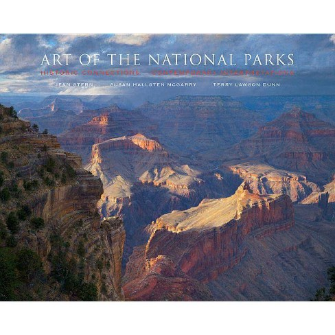 Art of the National Parks - by  Susan Hallsten McGarry & Jean Stern & Terry Lawson Dunn (Hardcover) - image 1 of 1