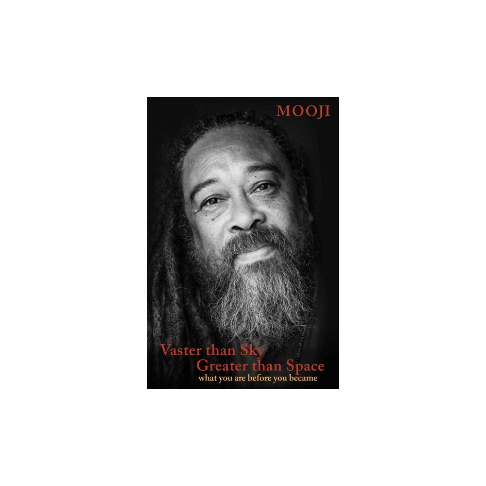 Vaster Than Sky, Greater Than Space : What You Are Before You Became (Paperback) (Mooji)