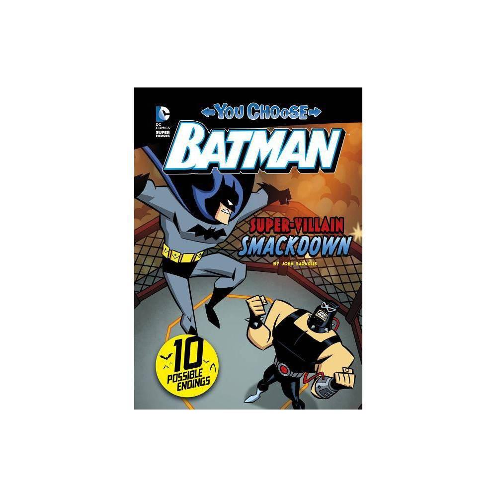Super Villain Smackdown You Choose Stories Batman By John Sazaklis Paperback