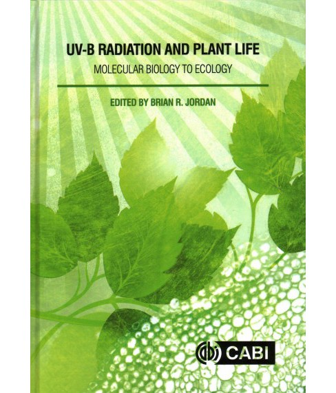 UV-B Radiation and Plant Life : Molecular Biology to Ecology (Hardcover) - image 1 of 1