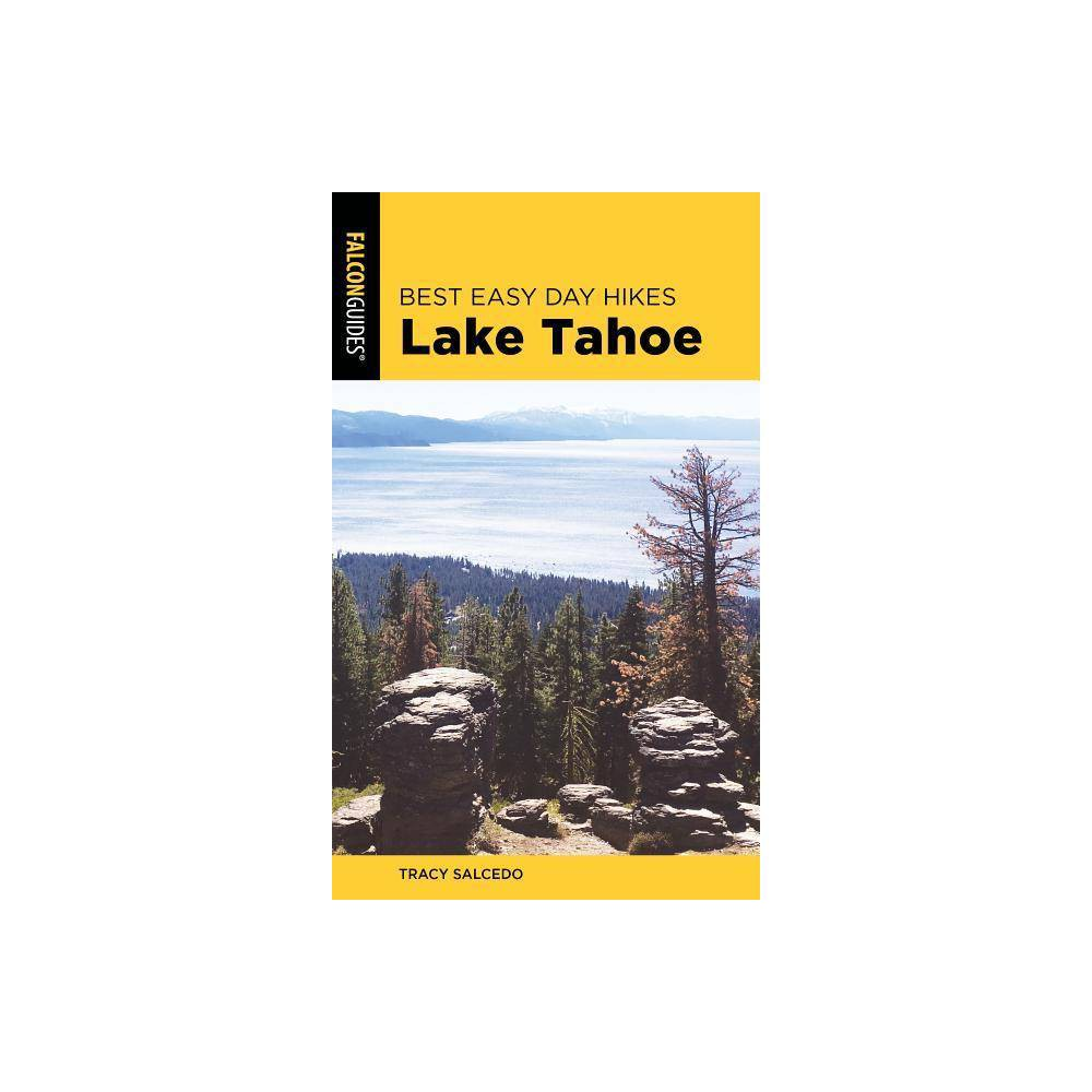 Best Easy Day Hikes Lake Tahoe 4th Edition By Tracy Salcedo Paperback