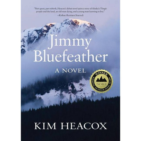 Jimmy Bluefeather - by  Kim Heacox (Paperback) - image 1 of 1