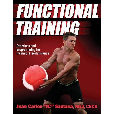 Functional Training - by  Juan Carlos Santana (Paperback)