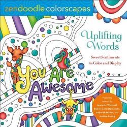 Zendoodle Colorscapes: Uplifting Words - by  Justine Lustig (Paperback)