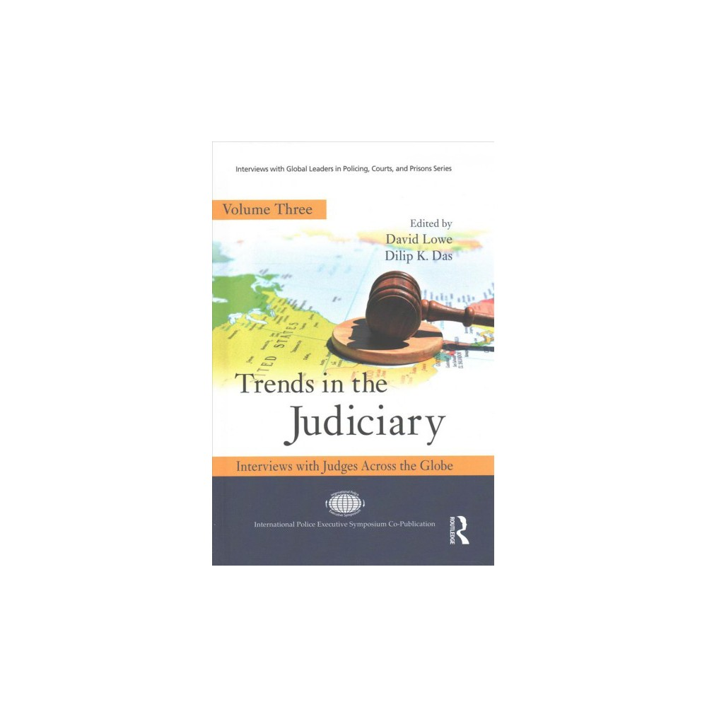 Trends in the Judiciary : Interviews With Judges Across the Globe (Vol 3) (Hardcover) (David Lowe &