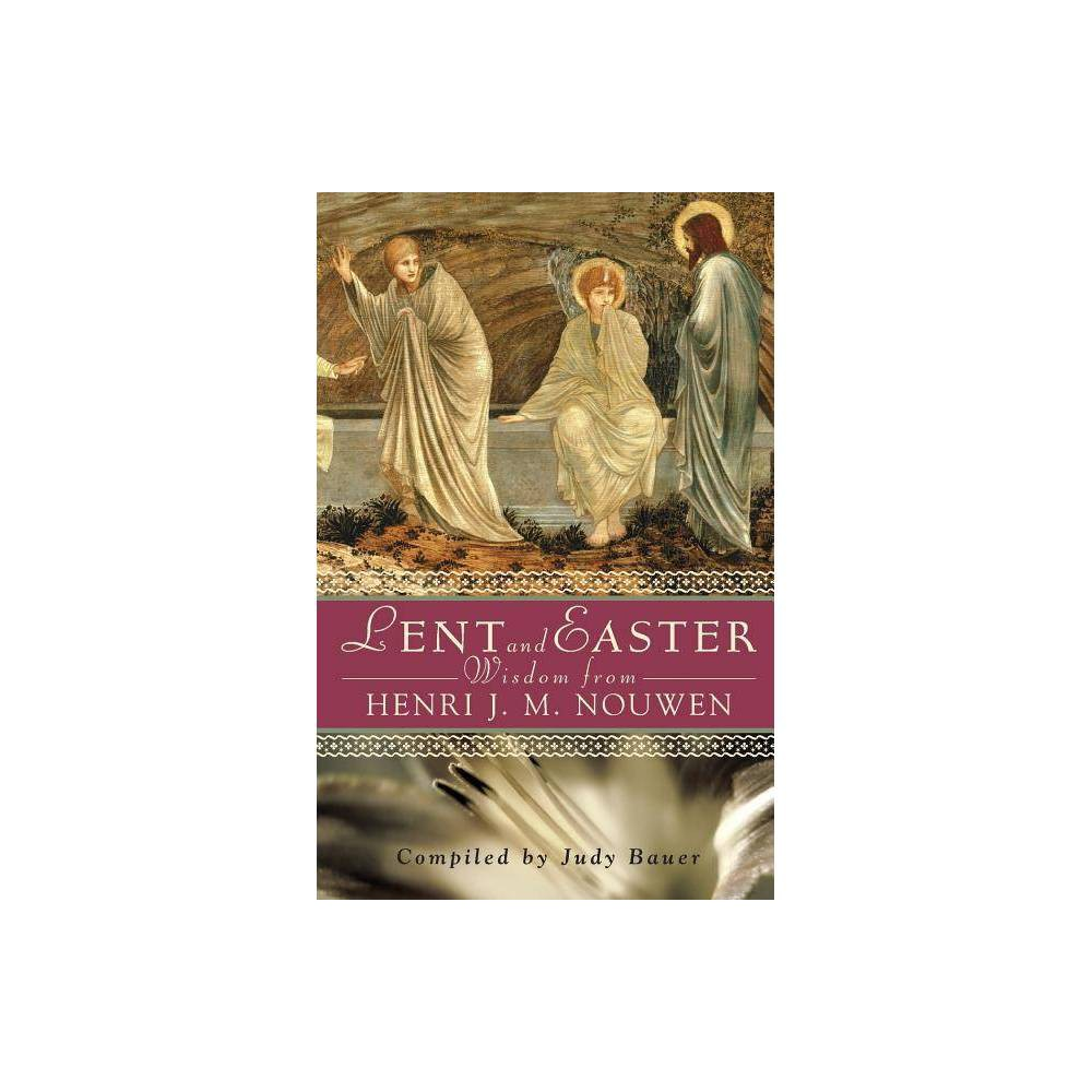 Lent And Easter Wisdom From Henri J M Nouwen Lent Easter Wisdom Paperback