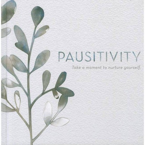Pausitivity - (Hardcover) - image 1 of 1