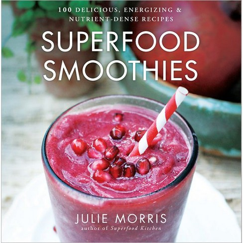 Superfood Smoothies (Hardcover) by Julie Morris - image 1 of 1