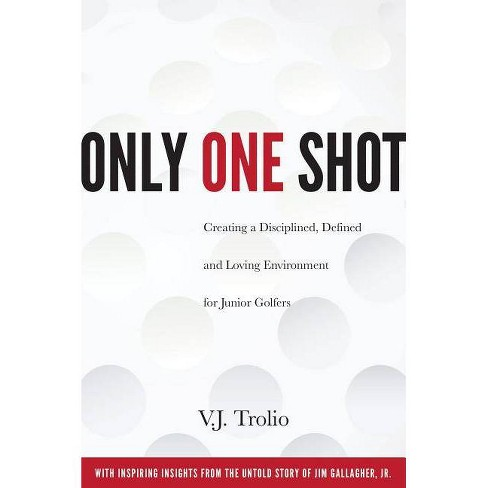 Only One Shot - by  V J Trolio (Paperback) - image 1 of 1