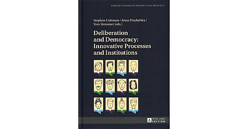 Deliberation and Democracy : Innovative Processes and Institutions (Hardcover) - image 1 of 1