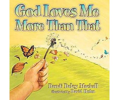 God Loves Me More Than That (Hardcover) - image 1 of 1